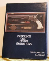"""Colt Firearms """"Paterson Colt Variations"""" by R. L.Wilson and Phillip R. Phillips - 1 of 1"""