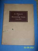 """browning book """"a history of browning guns from 1831"""""""