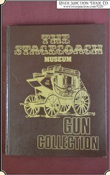 1st edition Book The Stagecoach Museum Gun Collection.