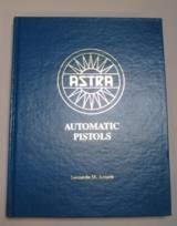 Astra Automatic Pistols by Leonardo M. Antaris (1988, Hardcover) Signed 1st Ed.