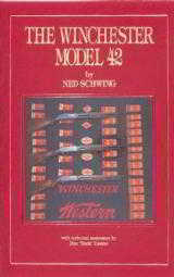 THE WINCHESTER MODEL 42 BY NED SCHWING, FIRST EDITION - COLLECTIBLE , BRAND NEW.