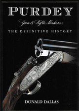 PURDEY GUN AND RIFLE MAKERS THE DEFINITIVE HISTORY SIGNED LTD EDITION