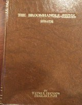 THE BROOMHANDLE PISTOL 1896-1936 ERICKSON+PATE SIGNED BY PATE