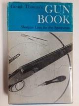 GOUGH THOMAS'S GUN BOOK - SHOTGUN LORE FOR THE SPORTSMAN - 1 of 1