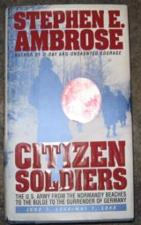 CITIZEN SOLDIERS BY STEPHEN AMBROSE - 1 of 1