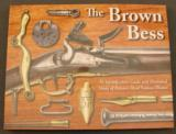 The Brown Bess Identification Guide Book