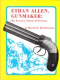 Ethan Allen, His Partners, Patents & Firearms Hardcover Book - 1 of 13