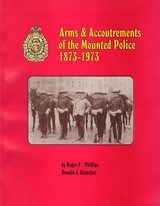 Arms & Accoutrements of the Mounted Police (Softcover) - 1 of 13