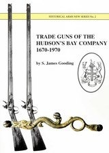 Trade Guns of the Hudson's Bay Company 1670 - 1970 (Softcover) - 1 of 12