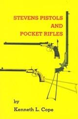 Stevens Pistols and Pocket Rifles Kenneth Cope - 1 of 12