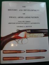 HISTORY & DEVELOPMENT of SMALL ARMS AMMO. VOL.3. GEO. HOYEM - 1 of 8