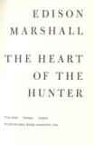 The Heart of the Hunter by Edison Marshall - 1 of 1