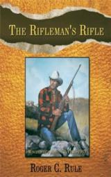 Book: The Rifleman's Rifle by Roger C. Rule, New, signed by the author