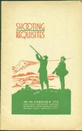 W W Greener Shooting Requisites Catalog Circa WWI
