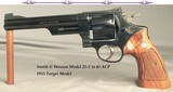"""SMITH & WESSON MODEL 25-2 1955 TARGET MODEL in 45 ACP- TARGET TRIGGER- TARGET HAMMER & TARGET GRIPS- A PINNED 6 1/2"""" Bbl.- OVERALL 99%"""