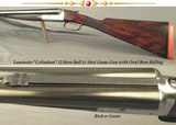 "LANCASTER 12 ""COLINDIAN""- BALL & SHOT OVAL BORE RIFLED GAME GUN- 1895- 1964 BIRMINGHAM NITRO PROVED 30"" STEEL Bbls.- .040"" WALLS - 1 of 4"