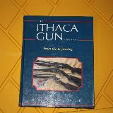 THE ITHACA GUN COMPANY FROM THE BEGINNING By Walt Snyder