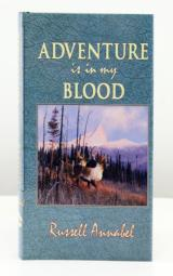 Adventure Is in My Blood by Russell Annabel (1997, Hardcover)
