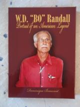 "W. D. ""BO"" RANDALL-Portrait of an American Legend-Hard cover in gold foil embossed lettering-slipcase-limited edition of only 300 copies wor"