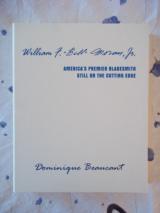 "William F. ""Bill"" MOran. Jr. AMERICA'S PREMIER BLADESMITH-STILL ON THE CUTTING EDGE-LIMITED EDITION OF300 COPIES-FULL CLAM SHELL BOX-EMB"