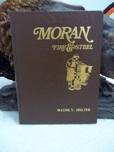 MORAN FIRE & STEEL by Wayne V. Holter 1982 Rare copy signed by The Author Original Hand-typed letter from the Author - 1 of 3