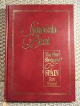 Spanish Best, the Fine Shotguns of Spain by Terry Wieland 1st Ed. #95 of 250 - 1 of 8
