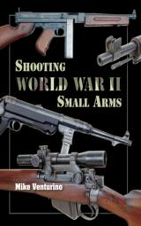 Shooting World War II Small Arms - 1 of 2