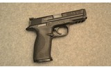 Smith & Wesson ~ M&P 40 ~ .40 Smith & Wesson - 1 of 2