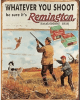 Remington 870 1100 Whatever You Shoot Tin Sign