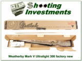 Weatherby Mark V Ultralight factory new 308 Win!