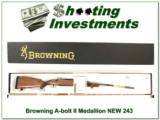 Browning A-bolt II Medallion 243 Win last ones!