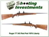 Ruger 77 243 1976 Liberty Red Pad Pre-Warning!