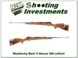 Weatherby Mark V Deluxe 300 Wthy 26in XX Wood near new!