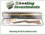 Browning Model 78 45-70 unfired in box perfect!