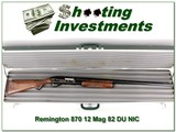 Remington 870 1982 Ducks Unlimited 12 Ga Mag NIC!