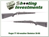 Ruger 77 All-Weather Stainless Skeleton 30-06 unfired