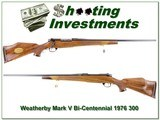 Weatherby Mark V 300 1976 Bi-Centennial commemorative unfired