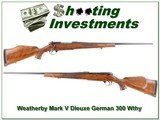 Weatherby Mark V Deluxe 300 German nice wood!
