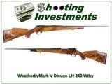 Weatherby Mark V Deluxe LH 240 Wthy Mag XXX Wood!