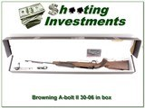Browning A-bolt II 30-06 Exc Cond in box