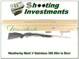 Weatherby Mark V Stainless 300 Wthy in box!