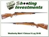 Weatherby Mark V Deluxe 9-Lug 30-06 XX Wood!