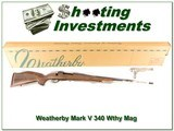Weatherby Mark V 340 Wthy Magnum unfired!