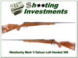Weatherby Mark V Deluxe Left-handed 300 Wthy 26in for sale