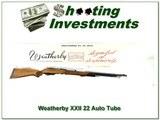 Weatherby XXII Tube 22 Auto in box!