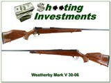 Weatherby Mark V Deluxe 9 Lug 30-06 Exc Cond!