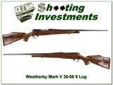 Weatherby Mark V Deluxe 9-Lug 30-06 NEW Condition!