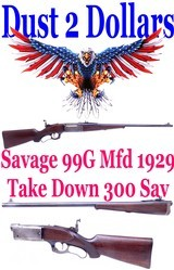 Savage Arms Model 99G Take Down Rifle All Matching Numbers Excellent Bore Lyman Model 30 1/2 Tang Sight - 1 of 20