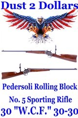 Pedersoli No. 5 Rolling Block Sporting Rifle Chambered in the hard to find 30 W.C.F. - 30-30 Winchester Upgraded Sights 10591