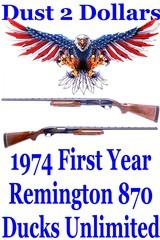 "First Year Remington Model 870 Ducks Unlimited 12 Gauge Pump Action Shotgun Mfd 1974 30"" VR Full 2 3/4"""